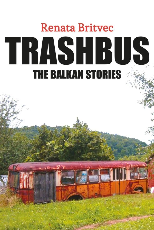 Trashbus. The Balkan Stories. © Renata Britvec,