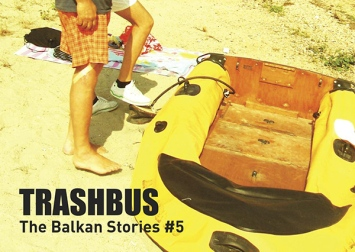 Trashbus - The Balkan Stories #5